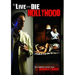 To Live And Die In Hollywood