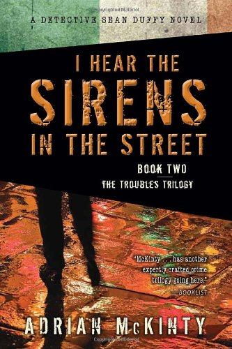 I Hear the Sirens in the Street: A Detective Sean Duffy Novel (The Troubles Trilogy) (Seventh World Trilogy compare prices)