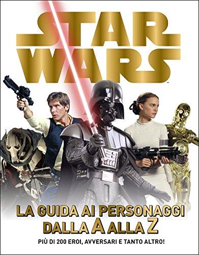 Star Wars La guida ai personaggi dalla A alla Z PDF