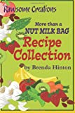 Brenda Hinton More than a Nut Milk Bag Recipe Collection