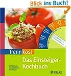 Trennkost - Das Einsteiger-Kochbuch:...
