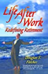 Life After Full Time Work: Redefining...