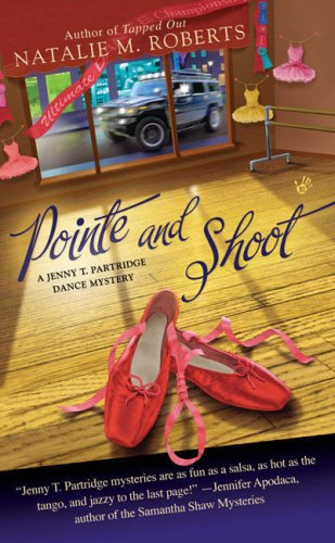 Image for Pointe and Shoot (Jenny T. Partridge Dance Mysteries, No. 3)