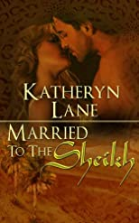 Married To The Sheikh (Book 2 of The Desert Sheikh) (Sheikh Romance Trilogy)