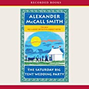 The Saturday Big Tent Wedding Party: The No. 1 Ladies Detective Agency, Book 12 | [Alexander McCall Smith]