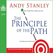 The Principle of the Path: How To Get from Where You Are to Where You Want to Be | [Andy Stanley]