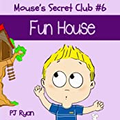 Mouse's Secret Club #6: Fun House | PJ Ryan