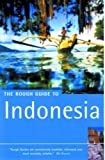 Stephen Backshall The Rough Guide to Indonesia (Rough Guide Travel Guides)
