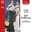 Mrs. Dalloway (       UNABRIDGED) by Virginia Woolf Narrated by Juliet Stevenson