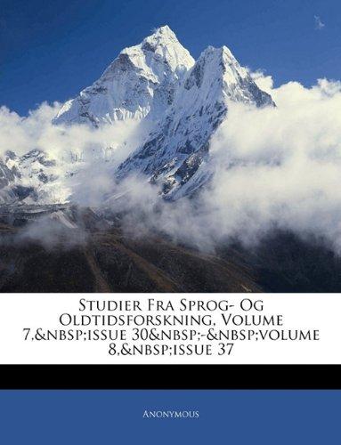 Studier Fra Sprog- Og Oldtidsforskning, Volume 7,issue 30-volume 8,issue 37