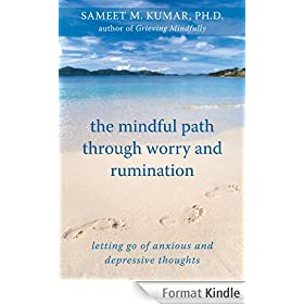 The Mindful Path through Worry and Rumination: Letting Go of Anxious and Depressive Thoughts
