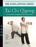 Tai Chi Qigong-The Internal Foundation of Tai Chi Chuan (English Edition)