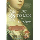 The Stolen Crown: The Secret Marriage that Forever Changed the Fate of Englandby Susan Higginbotham