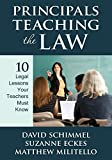 img - for Principals Teaching the Law: 10 Legal Lessons Your Teachers Must Know book / textbook / text book