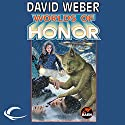 Worlds of Honor: Worlds of Honor #2 Audiobook by David Weber, Linda Evans, Jane Lindskold, Roland J. Green Narrated by Kevin Collins, Lauren Fortgang, Khristine Hvam, Allyson Johnson