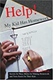 Help! My Kid Has Homework: Secrets for Busy Moms for Making Homework and Tests Easier for Their Kids (0595295029) by Brown, Joan