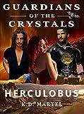 Guardians of the Crystals: Herculobus