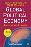 Global Political Economy, Second Edition: Evolution and Dynamics (0230006698) by O'Brien, Robert