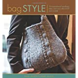 Bag Style: 20 Inspirational handbags, totes, and carry-alls to knit and crochetby Pam Allen