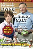 Living Well Without Salt: No Salt, Lowest Sodium Cookbook Series (Volume 5)