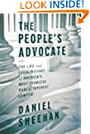 The People's Advocate: The Life and L...