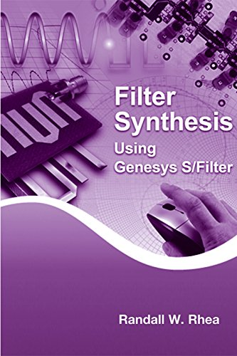 Filter Synthesis Using Genesys S/Filter (Artech House Microwave Library)