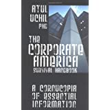 The Corporate America Survival Handbook: A Cornucopia of Essential Information ~ Atul Uchil