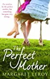 Margaret Leroy The Perfect Mother (MIRA)