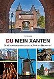 Tim Michalak Du mein Xanten: Entdeckungsreise durch 2.000 Jahre Stadt- und Kulturgeschichte