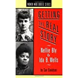 Getting the Real Story: Nellie Bly and Ida B. Wells (Women Who Dared) ~ Sue Davidson