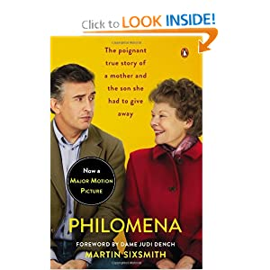Philomena: A Mother, Her Son, and a Fifty-Year Search (Movie Tie-in) by Martin Sixsmith and Judi Dench