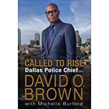 Called to Rise: A Life in Faithful Service to the Community That Made Me Audiobook by David O. Brown, Michelle Burford Narrated by David O. Brown