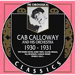 Cab Calloway -  Cab Calloway and His Orchestra : 1930 - 1931