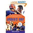 Urban's Way: Urban Meyer, the Florida Gators, and His Plan to Win