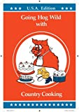 img - for Going Hog Wild With Razorback Country Cooking book / textbook / text book