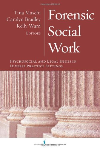 Forensic Social Work: Psychosocial And Legal Issues In Diverse Practice Settings front-566897