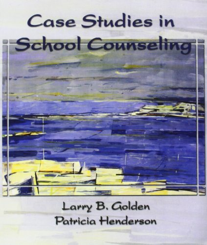 case studies in school counseling larry golden Case studies in school counseling by golden, larry, henderson, patricia (2006) paperback: books - amazonca.