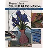 Beyond Basic Stained Glass Makingby Michael Johnston
