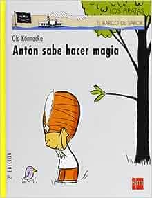 Amazon.com: Anton sabe hacer magia (El Barco De Vapor
