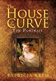 The House in the Curve: The Portrait
