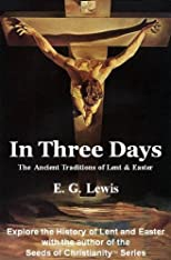 In Three Days - The History & Traditions of Lent and Easter