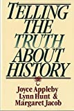 img - for Telling the Truth About History (Norton Paperback) book / textbook / text book