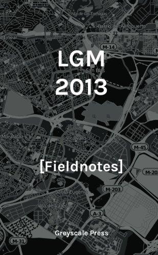 LGM 2013: Fieldnotes