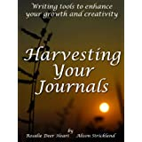 Harvesting Your Journals : Writing Tools to Enhance Your Growth & Creativityby Rosalie Deer Heart