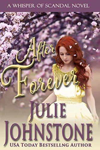 Julie Johnstone - After Forever (A Whisper Of Scandal Novel Book 4)