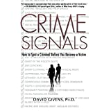 Crime Signals: How to Spot a Criminal Before You Become a Victim ~ David B. Givens