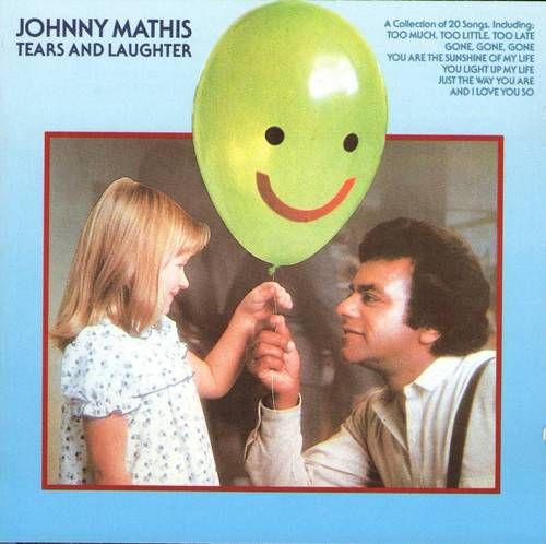 Then play long johnny mathis tears and laughter