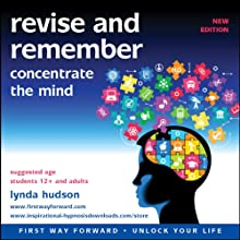 Revise and Remember: Concentrate the mind  by Lynda Hudson Narrated by Lynda Hudson