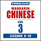 Chinese (Mandarin) Level 3 Lessons 6-10: Learn to Speak and Understand Mandarin Chinese with Pimsleur Language Programs Rede von  Pimsleur Gesprochen von:  Pimsleur