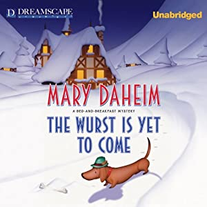 The Wurst Is Yet to Come: A Bed-and-Breakfast Mystery, Book 27 | [Mary Daheim]